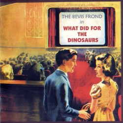 WHAT DID FOR THE DINOSAURS